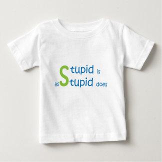 Dumm ist, wie dumm tut baby t-shirt