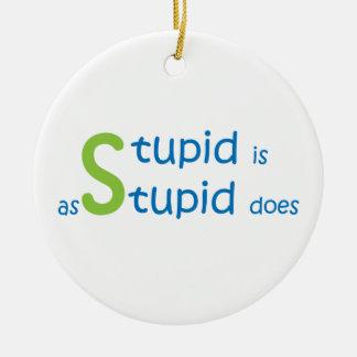 Dumm ist, wie dumm tut keramik ornament