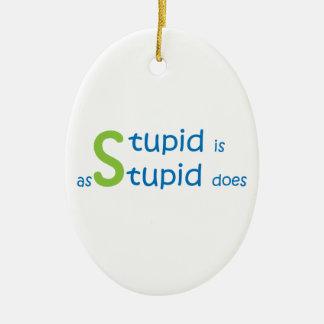 Dumm ist, wie dumm tut ovales keramik ornament