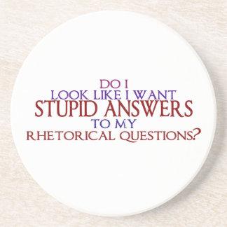 Dumme Antworten zu meinen rhetorischen Fragen? Untersetzer