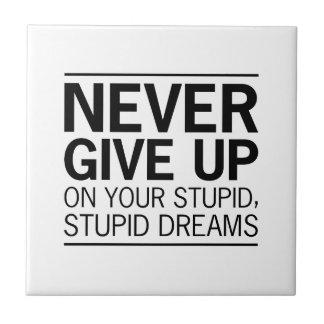 Dumme dumme Träume Fliese