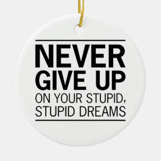 Dumme dumme Träume Keramik Ornament