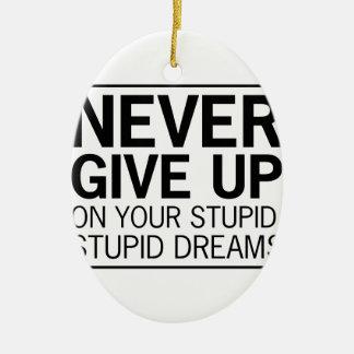 Dumme dumme Träume Ovales Keramik Ornament