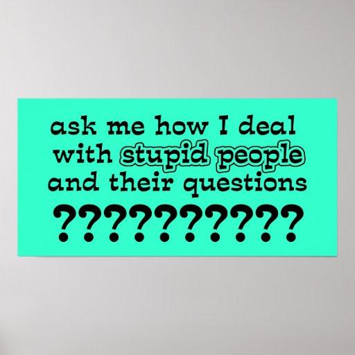 Dumme Fragen-lustiger Plakat-Spaß | Zazzle