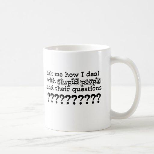 Dumme Fragen-lustiger Tassen-Spaß