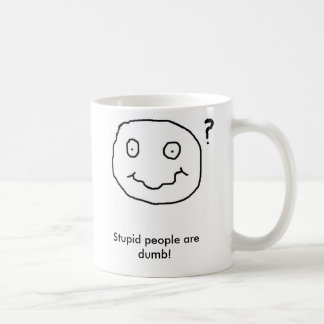 Dumme Leute sind stumm! Kaffeetasse