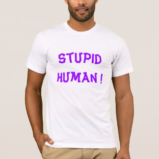 Dummer Mensch! T-Shirt