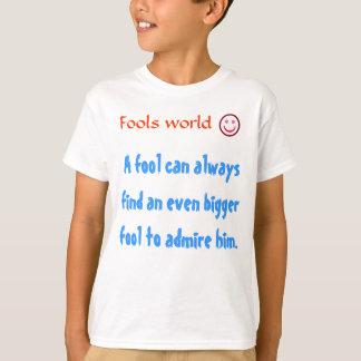 DUMMKOPF-Welt und -bewunderung T-Shirts