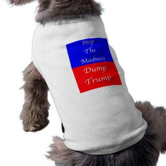 Dump-Trumpf-Halt die Verrücktheit Shirt