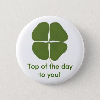 Dunkelgrünes Kleeblatt, Spitze des Tages zu Ihnen Runder Button 5,1 Cm