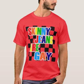 Dünne Jeans sind homosexuell T-Shirt