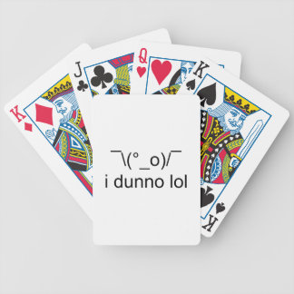 dunno I lol ¯ \ (°_o)/¯ Bicycle Spielkarten