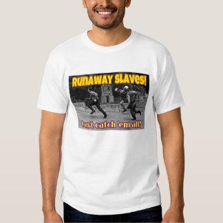 Durchgehen-Sklaven Shirts