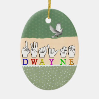 DWAYNE FINGERSPELLED ASL NAMENSzeichen Keramik Ornament