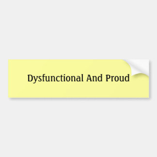 Dysfunktionell und stolz auto aufkleber