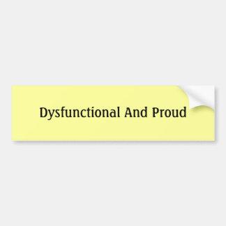 Dysfunktionell und stolz autoaufkleber