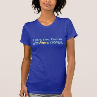 Dysfunktionelle Spaß-Shirts u. -jacken T-Shirt