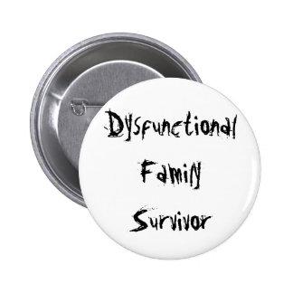 Dysfunktioneller Familien-Überlebender Runder Button 5,7 Cm