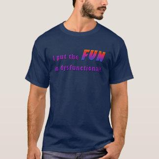 Dysfunktioneller Spaß T-Shirt