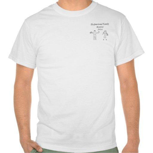 Dysfunktionelles Familien-Wiedersehent-stück T Shirts
