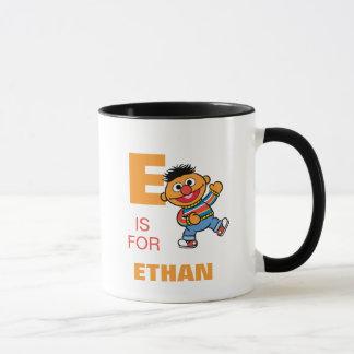 E ist für Ernie, den | Ihren Namen addieren Tasse