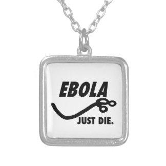 Ébola. Just Die_.