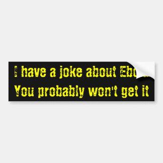 Ebola Witz Autoaufkleber