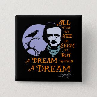 Edgar Allan Poe-Traum innerhalb eines Traumzitats Quadratischer Button 5,1 Cm