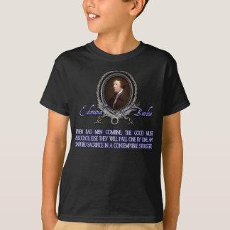 Edmund Burke-Zitat:  Wenn böse Männer kombinieren T-Shirt