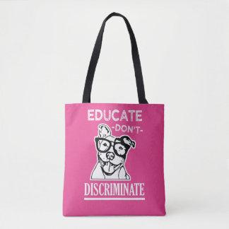 Educate sondern nicht lustige Pitbull Tasche ab
