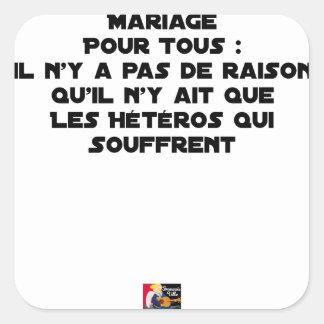 Ehe für alle: es gibt keinen Grund, der er Quadratischer Aufkleber