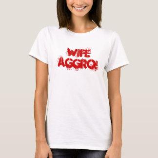 Ehefrau Aggro! T-Shirt