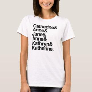 Ehefrauen von König Henry VIII T-Shirt