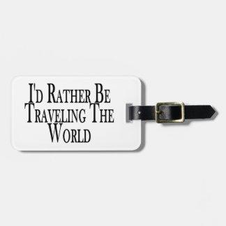 Eher reist die Welt Kofferanhänger