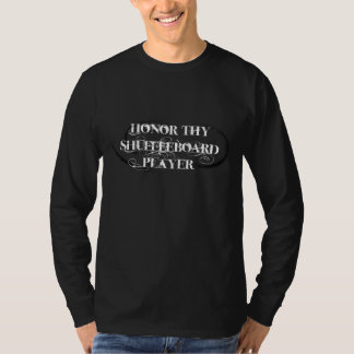 Ehren Sie Thy Shuffleboard-Spieler T-Shirt