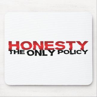 Ehrlichkeit die einzige Politik Mousepad
