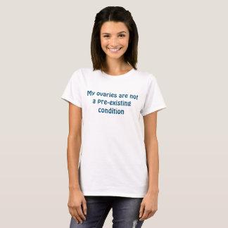 Eierstöcke sind nicht eine bereits bestehende T-Shirt
