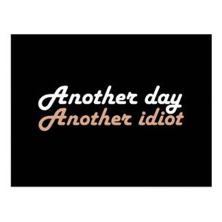 Ein anderer Tag, ein anderer Idiot Postkarte