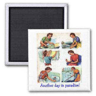 Ein anderer Tag im Paradies! Quadratischer Magnet