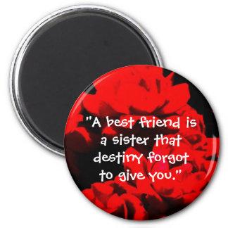 """""""Ein bester Freund ist eine Schwester"""" Magnet Runder Magnet 5,7 Cm"""
