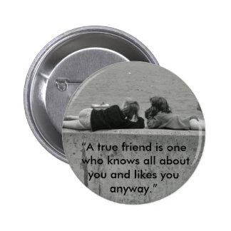 Ein echter Freund Runder Button 5,7 Cm