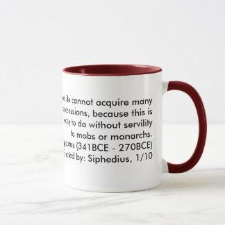 Ein freies Leben kann viel Besitz nicht erwerben… Tasse