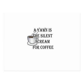 Ein Gegähne ist der stille Schrei für Kaffee Postkarte