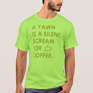 Ein Gegähne ist ein stiller Schrei für Kaffee T-Shirt