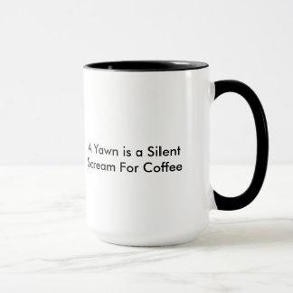 Ein Gegähne ist ein stiller Schrei für Tasse