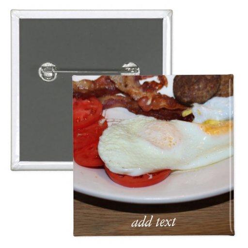 Ein großes Frühstück Anstecknadel