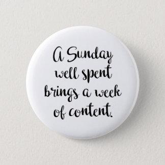 ein gut verwendeter Sonntag holt eine Woche des Runder Button 5,7 Cm