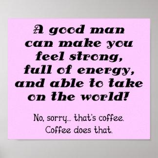 Ein guter Mann-lustiges Kaffee-Plakat-Zeichen