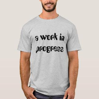 ein im Entstehen befindliches Werk T-Shirt