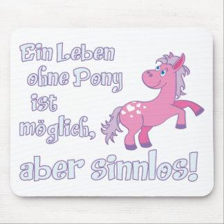 ein leben ohne Pony ist möglich aber sinnlos Mauspads